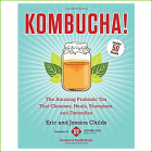 Kombucha The Amazing Probiotic Tea